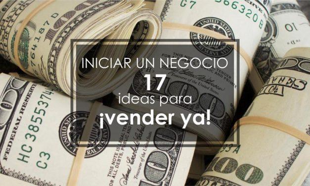 Iniciar Un Negocio – 17 Ideas Para Vender Ya!
